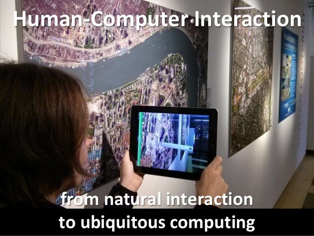 HCI 2014 (10 of 10): Natural User Interfaces. Ubiquitous Computing