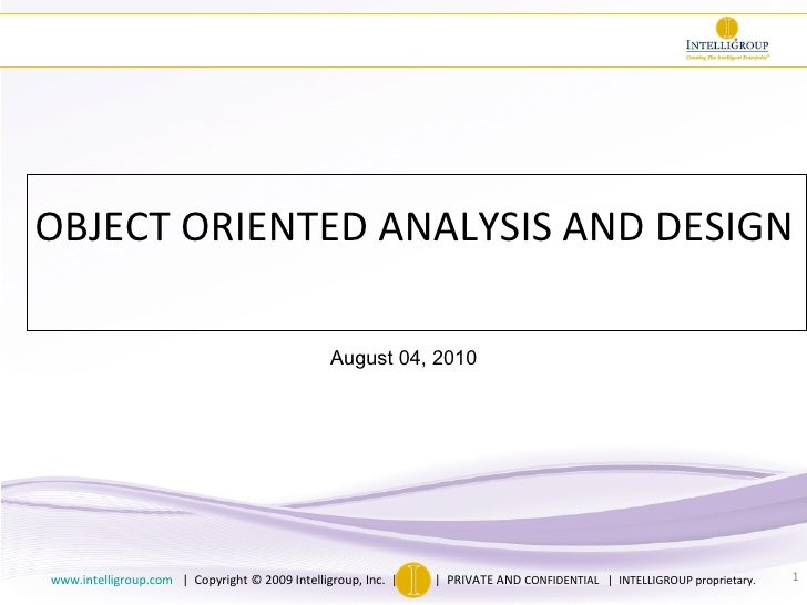 OBJECT ORIENTED ANALYSIS AND DESIGN August 04, 2010