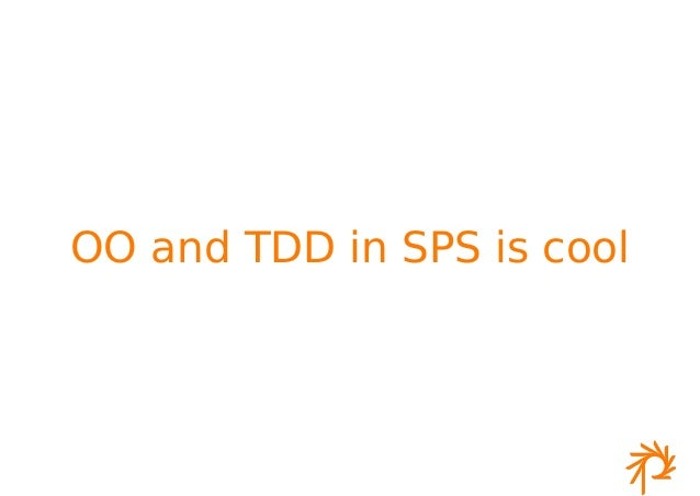 OO and TDD in SPS is cool