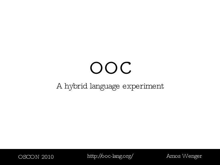 ooc - A hybrid language experiment