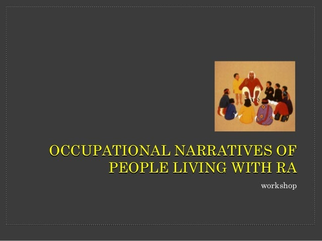 OCCUPATIONAL NARRATIVES OF PEOPLE LIVING WITH RA workshop