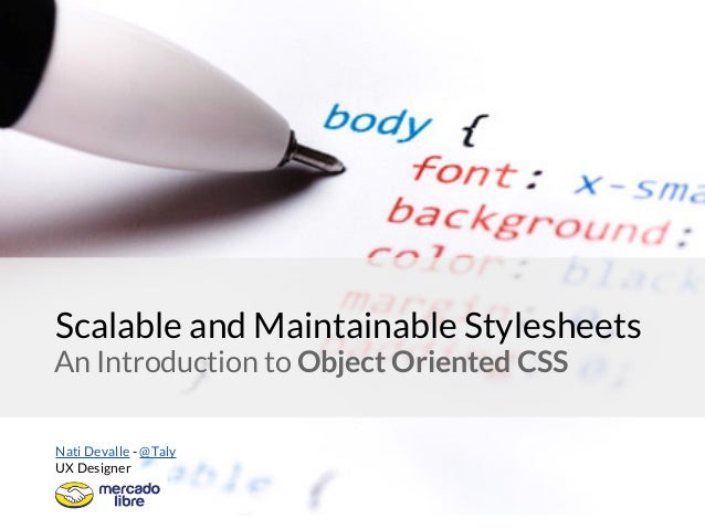 An Introduction to Object Oriented CSS Scalable and Maintainable Stylesheets Nati Devalle - @Taly UX Designer
