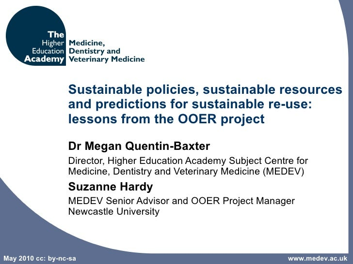 Sustainable policies, sustainable resources and predictions for sustainable re-use: lessons from the OOER project Dr Megan...