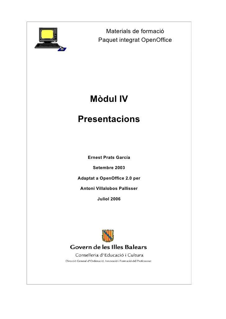 Materials de formació         Paquet integrat OpenOffice     Mòdul IVPresentacions    Ernest Prats García      Setembre 20...