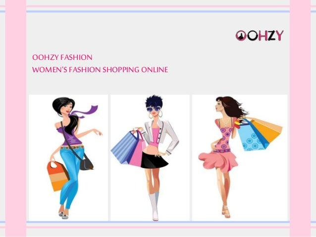 OOHZY FASHION WOMEN'S FASHION SHOPPING ONLINE