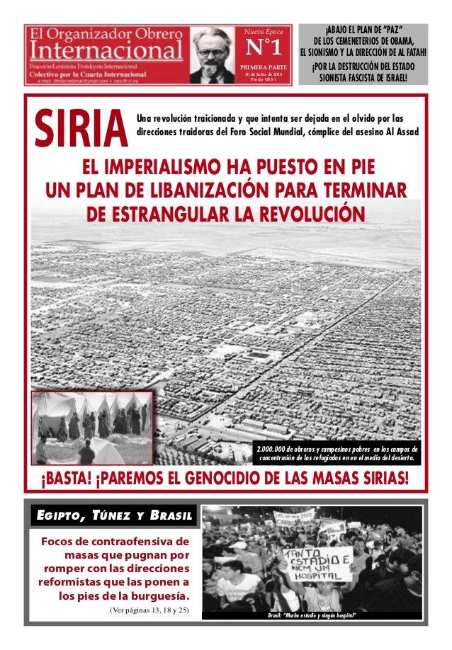 SIRIA Nueva Época N˚1 PRIMERA PARTE 30 de Julio de 2013 Precio U$S 1 Una revolución traicionada y que intenta ser dejada e...