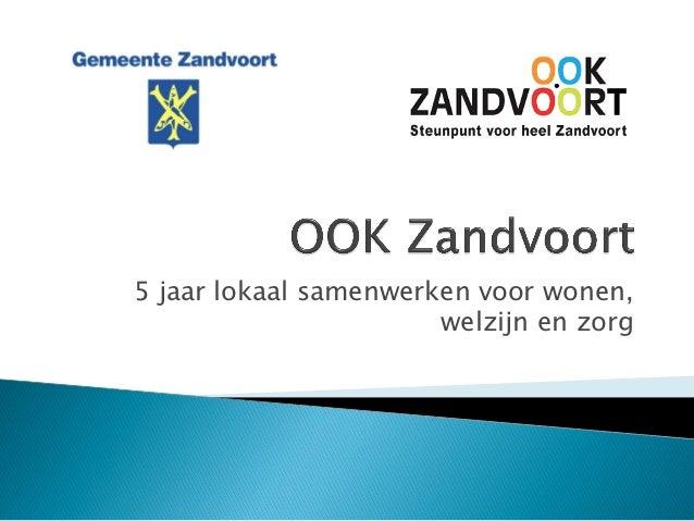ZONH-congres 2012: Woonservicegebied, hoe organiseer je lokaal een naadloos aanbod van wonen, welzijn en zorg?