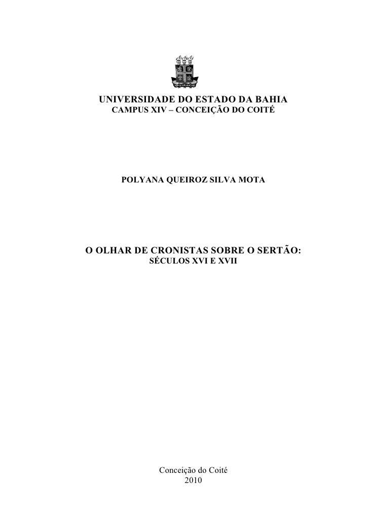 0  UNIVERSIDADE DO ESTADO DA BAHIA    CAMPUS XIV – CONCEIÇÃO DO COITÉ      POLYANA QUEIROZ SILVA MOTAO OLHAR DE CRONISTAS ...