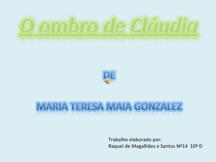 Trabalho elaborado por: Raquel de Magalhães e Santos Nº14  10º D