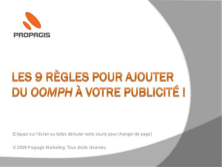 [Cliquez sur l'écran ou faites dérouler votre souris pour changer de page]   © 2009 Propagis Marketing. Tous droits réserv...