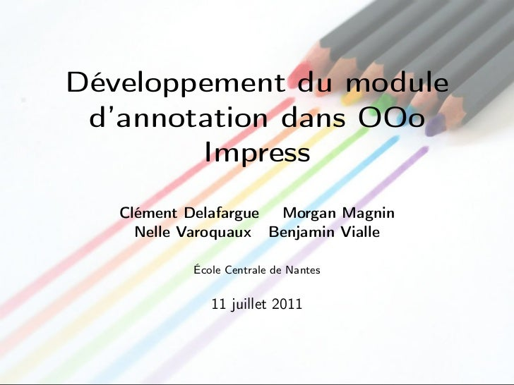 Développement du module d'annotation dans Office Impress. Exposé aux 12e RMLL (Rencontres Mondiales du Logiciel Libre)