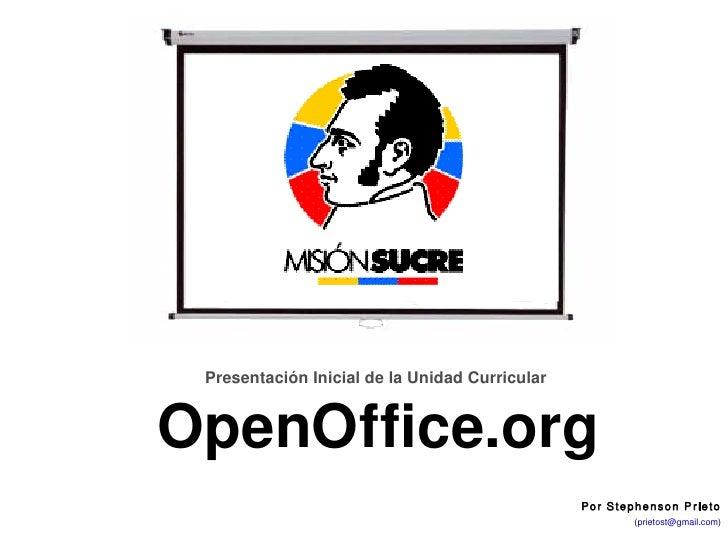 UnidadCurricularElectiva:OpenOffice.org                     PresentaciónInicialdelaUnidadCurricular             ...