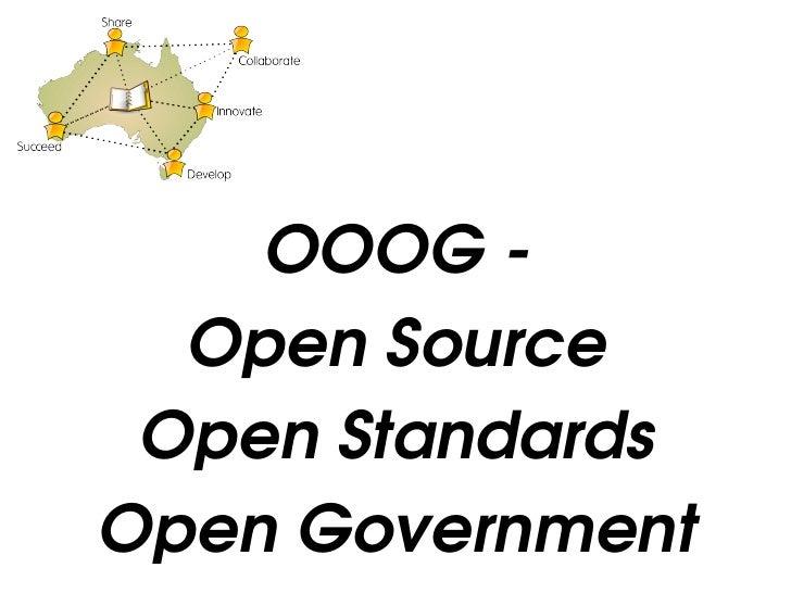 OOOG       OpenSource      OpenStandards    OpenGovernment