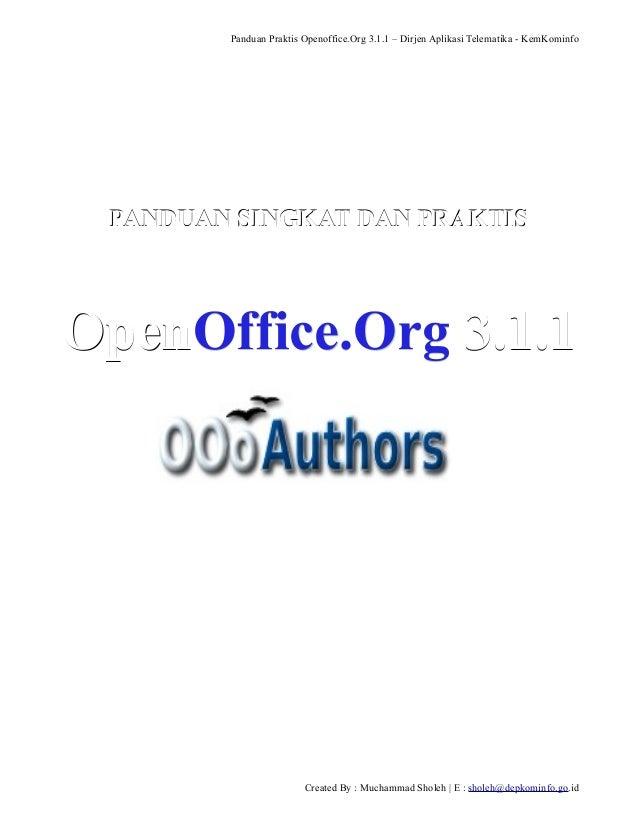 Panduan Praktis Openoffice.Org 3.1.1 – Dirjen Aplikasi Telematika - KemKominfo  PANDUAN SINGKAT DAN PRAKTIS  OpenOffice.Or...