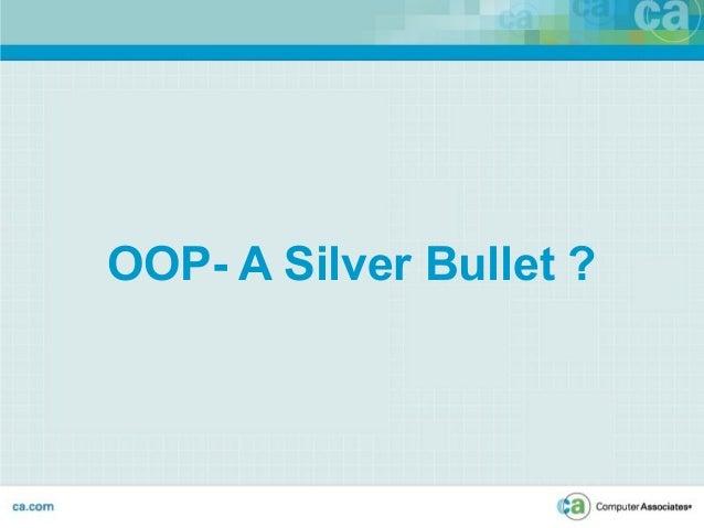 OOP - A Silver Bullet ?