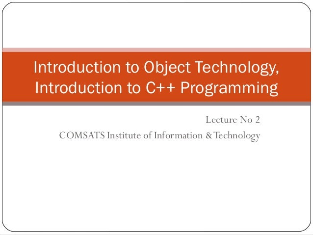 Oop lec 2(introduction to object oriented technology)