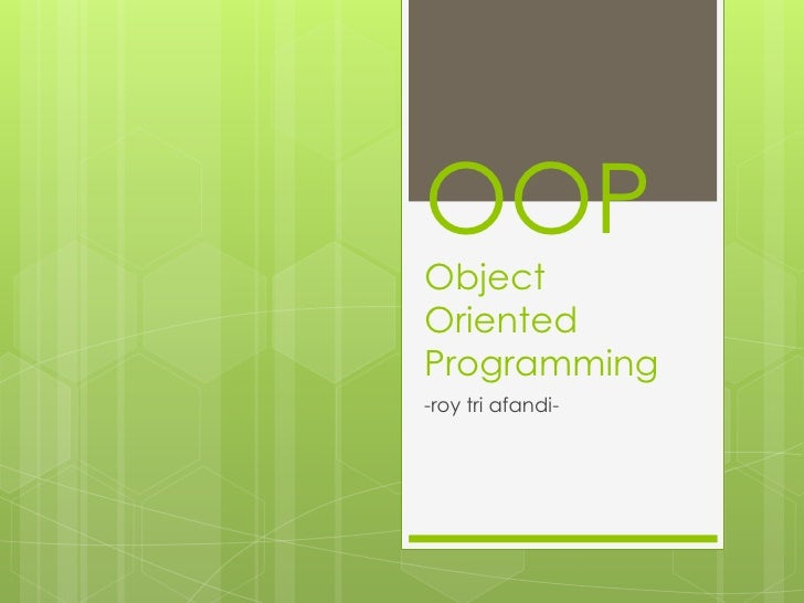 OOPObject Oriented Programming<br />-roy tri afandi-<br />