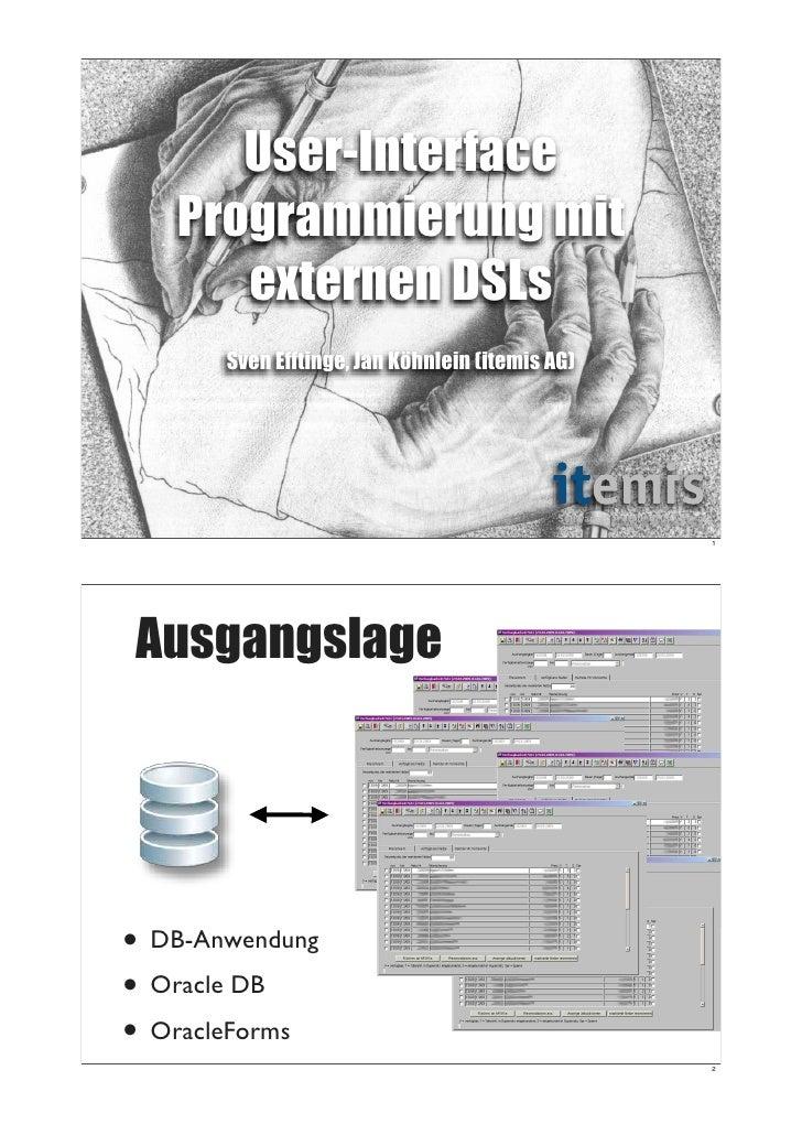 User-Interface    Programmierung mit       externen DSLs        Sven Efftinge, Jan Köhnlein (itemis AG)                   ...