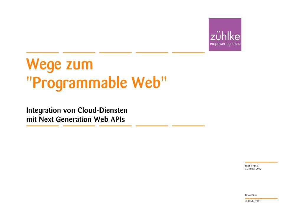 """Wege zum""""Programmable Web""""Integration von Cloud-Dienstenmit Next Generation Web APIs                                 Folie..."""