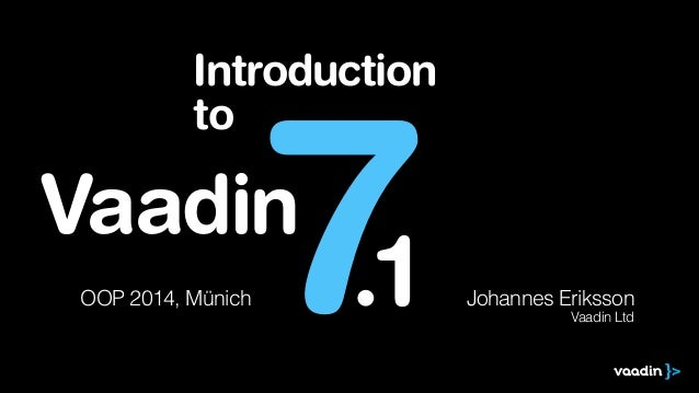 Vaadin Introduction at OOP 2014