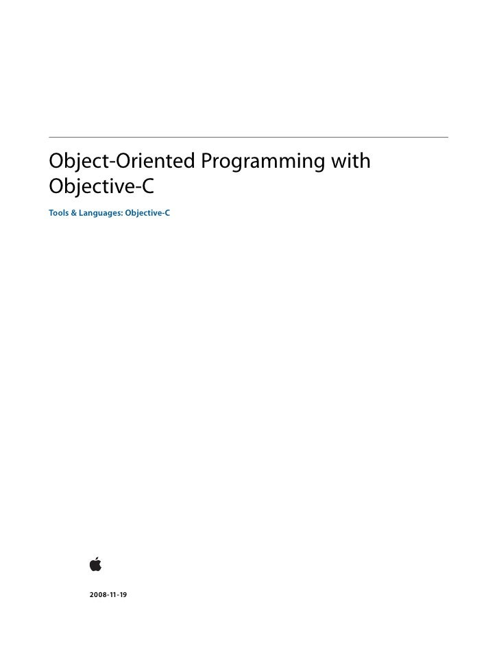 Object-Oriented Programming with Objective-C Tools & Languages: Objective-C               2008-11-19