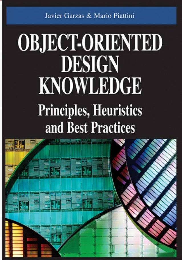 i Object-OrientedDesign Knowledge:Principles, Heuristics and      Best Practices                    Javier GarzásOficina d...