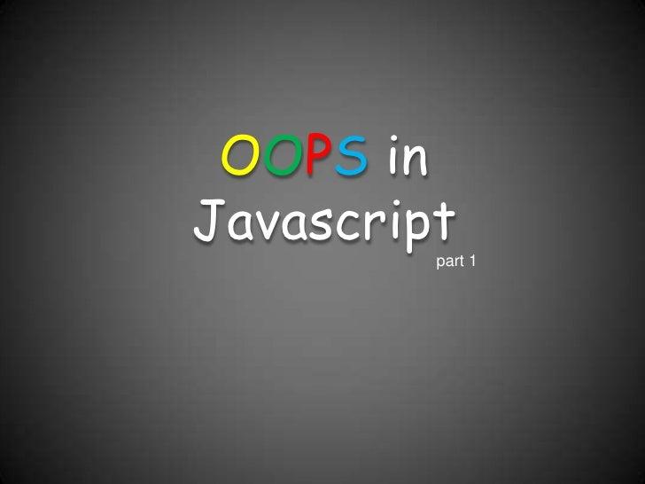 OOPS in Javascript<br />part 1<br />