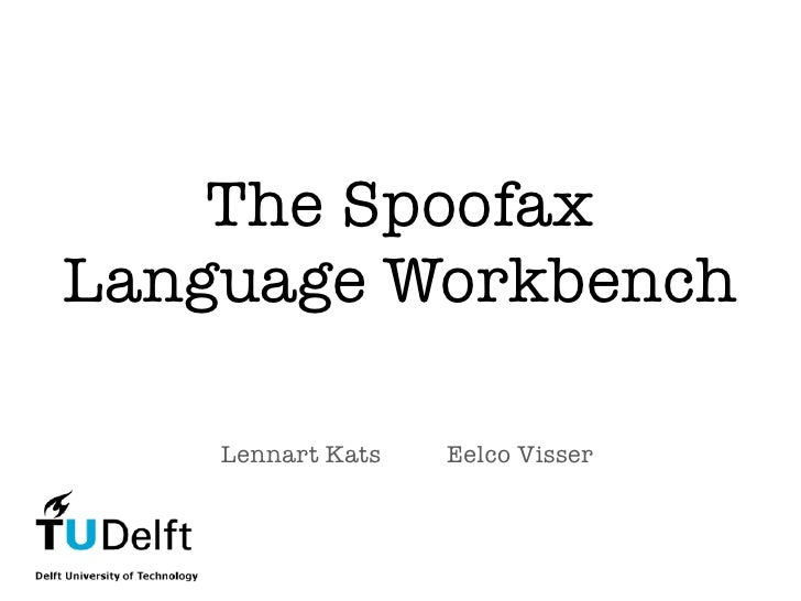 The Spoofax Language Workbench (SPLASH 2010)