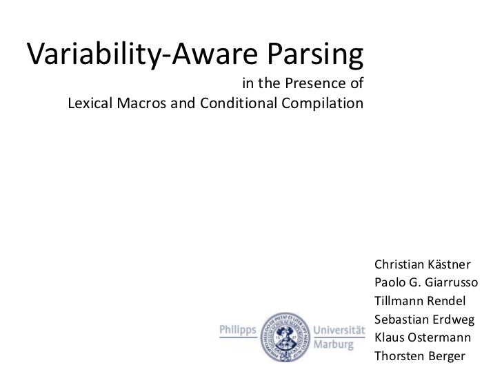 Variability-Aware Parsing                            in the Presence of   Lexical Macros and Conditional Compilation      ...