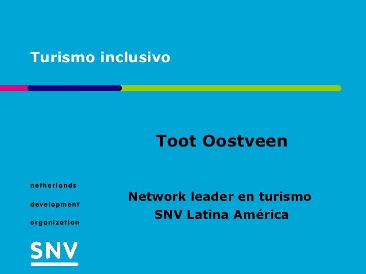 Turismo inclusivo Toot Oostveen Network leader en turismo  SNV Latina América