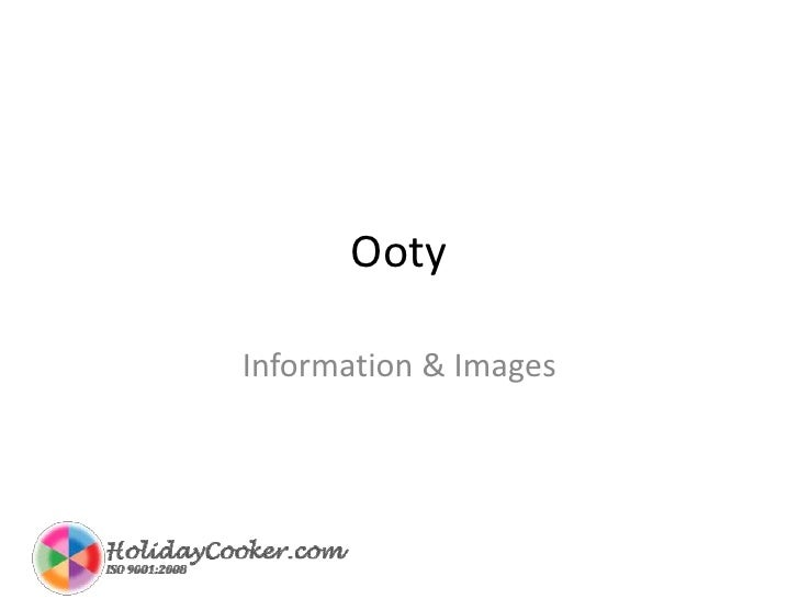 Ooty<br />Information & Images<br />