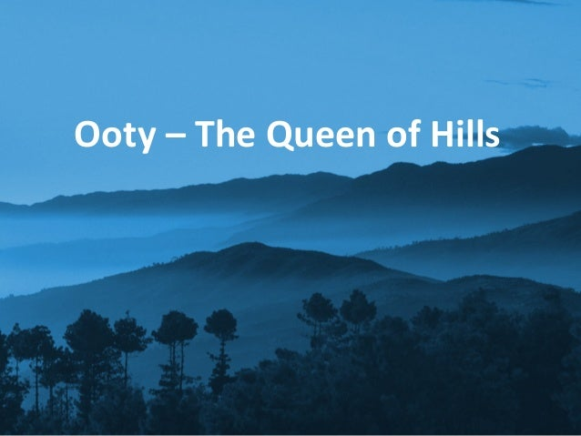 Ooty – An Ultimate Holiday Destination in India: Tour My India