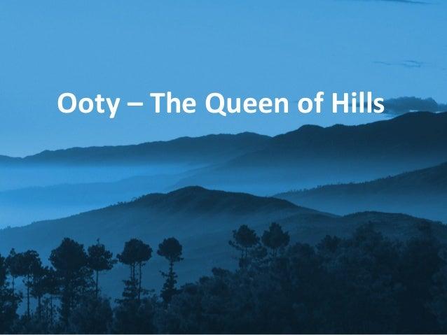 Ooty – The Queen of Hills