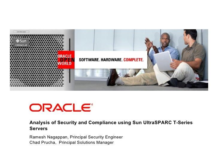 Analysis of Security and Compliance using Sun UltraSPARC T-Series Servers Ramesh Nagappan, Principal Security Engineer Cha...