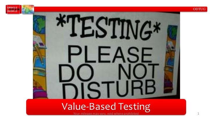 Value Based Testing