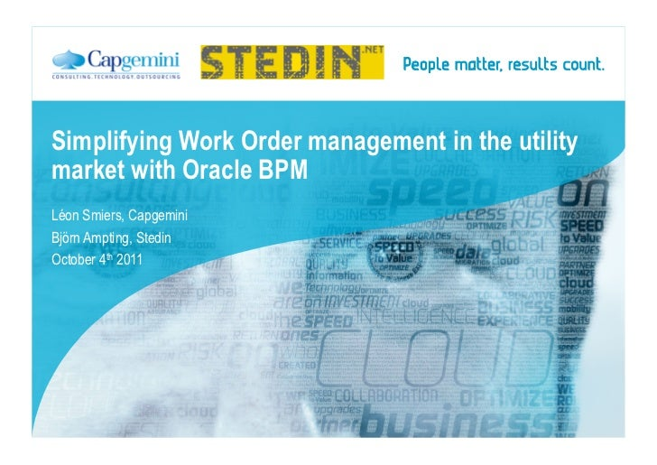 Oow 2011, Simplifying Work Order Management in the utility market with Oracle BPM