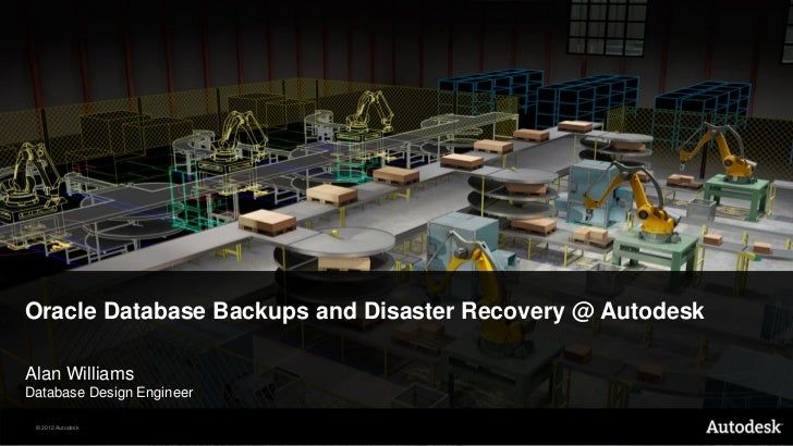 Oracle Database Backups and Disaster Recovery @ Autodesk