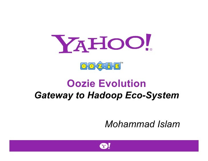 Oozie EvolutionGateway to Hadoop Eco-System             Mohammad Islam