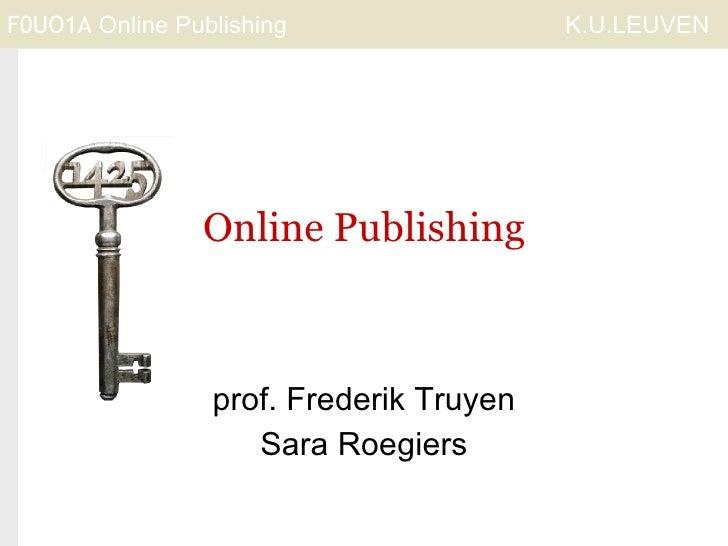 Online Publishing prof. Frederik Truyen Sara Roegiers
