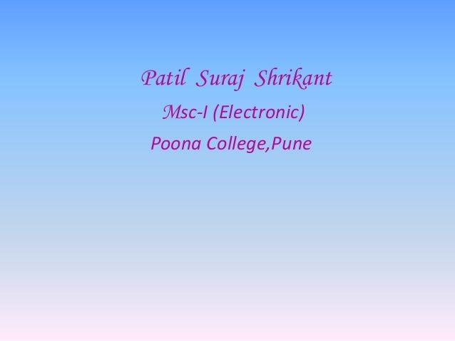 Patil Suraj Shrikant  Msc-I (Electronic) Poona College,Pune
