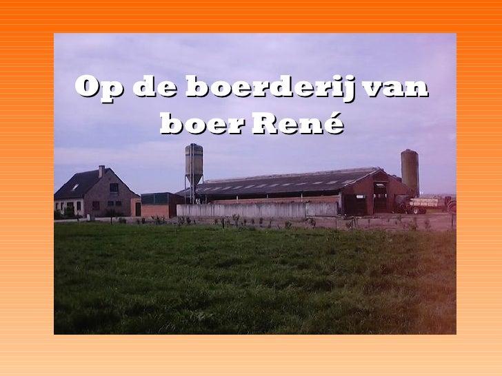 op de boerderij van boer Rene