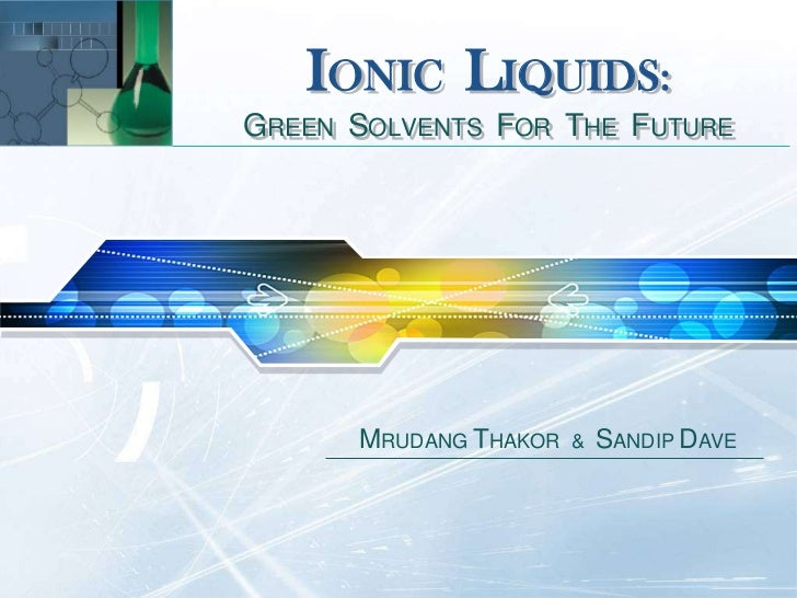 Ionic Liquids : Green solvents for the future