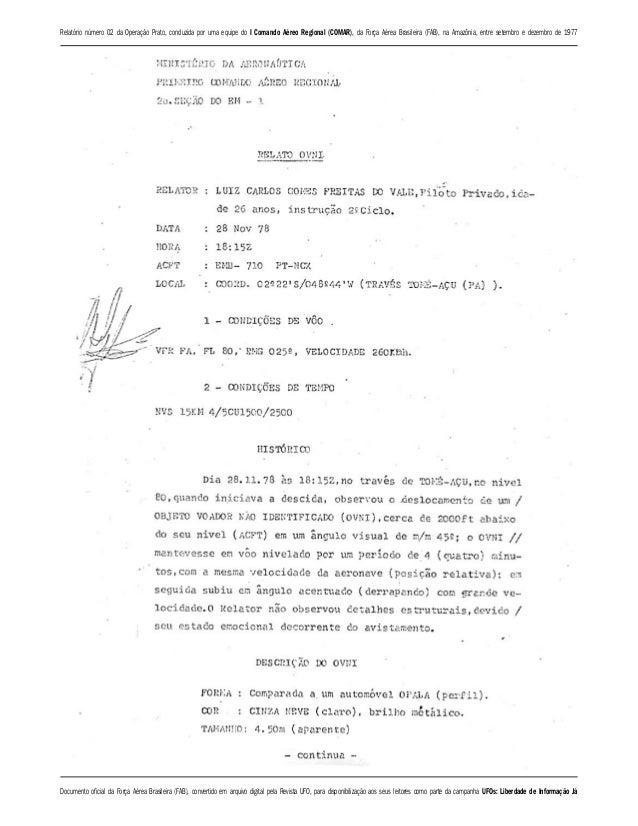 Relatório número 02 da Operação Prato, conduzida por uma equipe do I Comando Aéreo Regional (COMAR), da Força Aérea Brasil...
