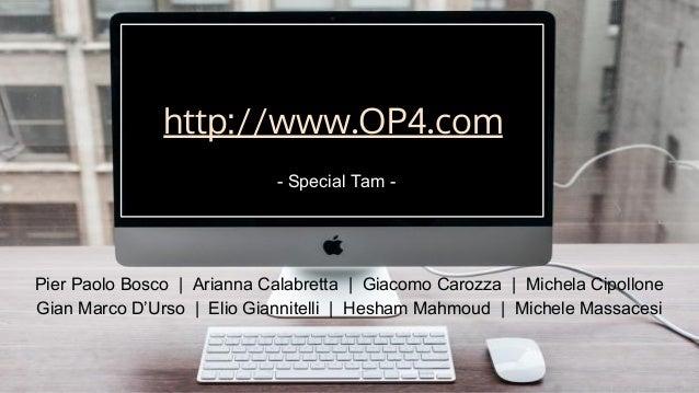 http://www.OP4.com - Special Tam - Pier Paolo Bosco | Arianna Calabretta | Giacomo Carozza | Michela Cipollone Gian Marco ...