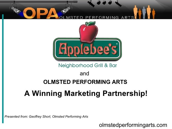 and OLMSTED PERFORMING ARTS A Winning Marketing Partnership! Presented from: Geoffrey Short, Olmsted Performing Arts