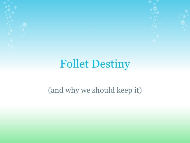 Follet Destiny (and why we should keep it)