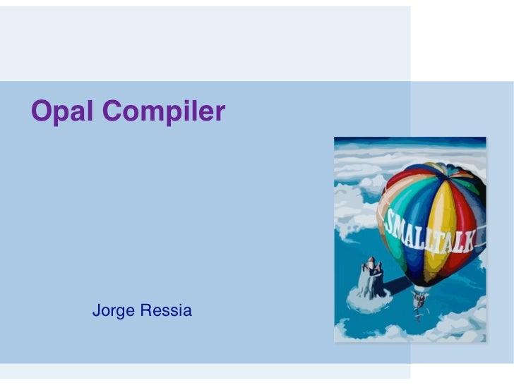 Opal compiler