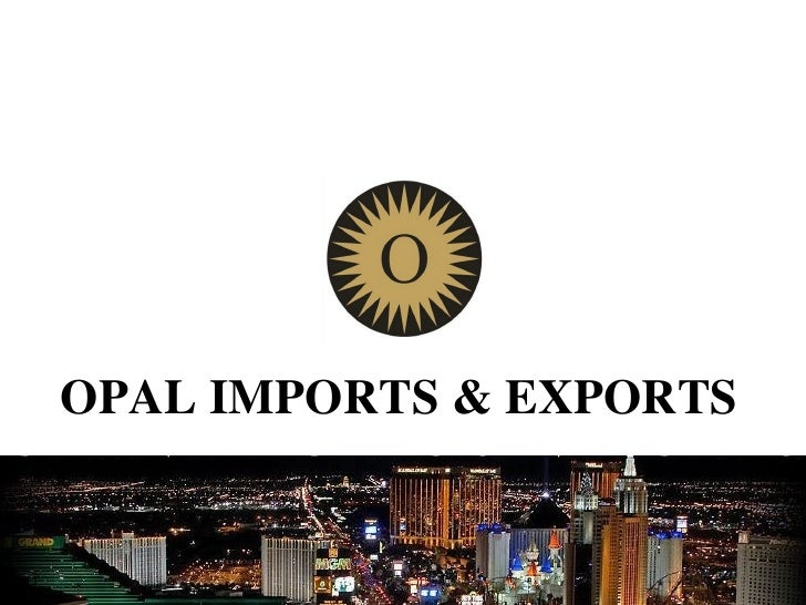 OPAL IMPORTS & EXPORTS