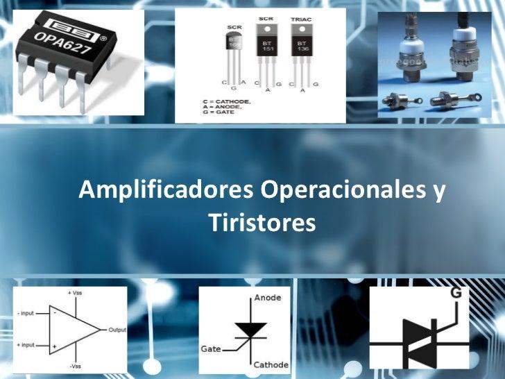 Amplificadores Operacionales y          Tiristores