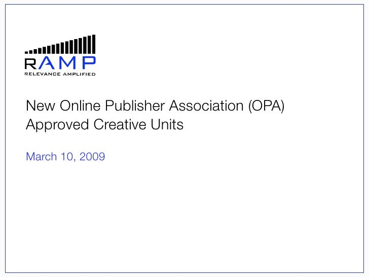 New Online Publisher Association (OPA) Approved Creative Units  March 10, 2009